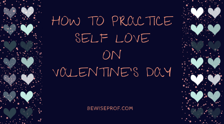 How To Practice Self Love On Valentine's Day