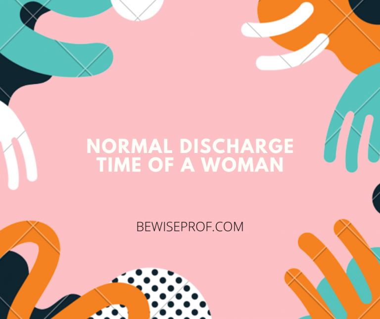 Normal discharge time of a woman