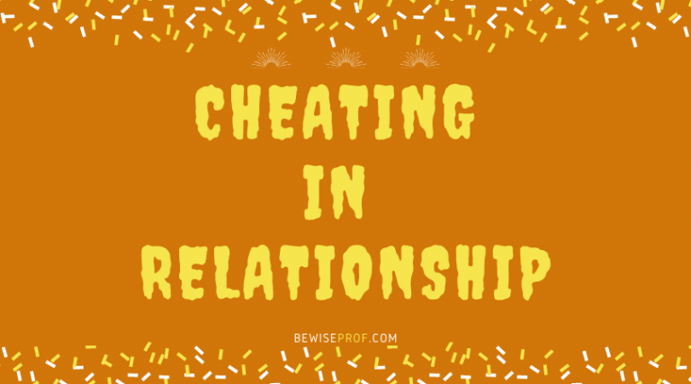 Cheating In Relationship – Be Wise Professor