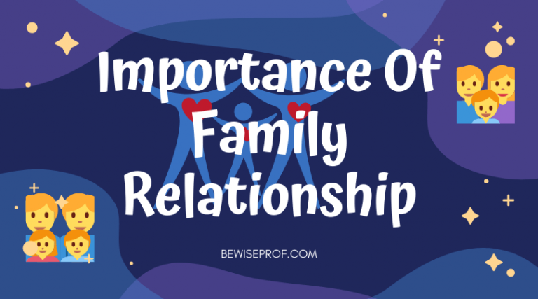 Importance of family relationship – Be Wise Professor