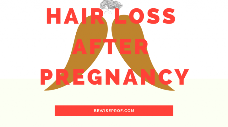 Hair loss after pregnancy – Be Wise Professor