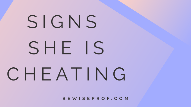 Signs she is cheating – Be Wise Professor
