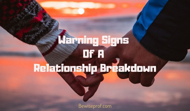Warning Signs of a Relationship Breakdown