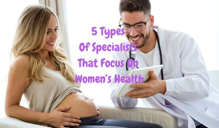 5 Types Of Specialists That Focus On Women's Health