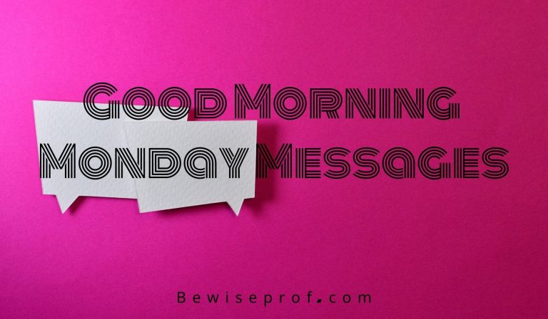 Good Morning Monday Messages | Be Wise Professor