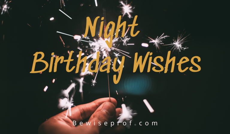 Night Birthday Wishes – Wishing At The End of The Day
