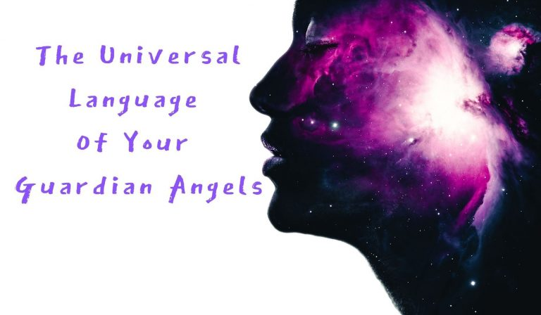 The Universal Language Of Your Guardian Angels