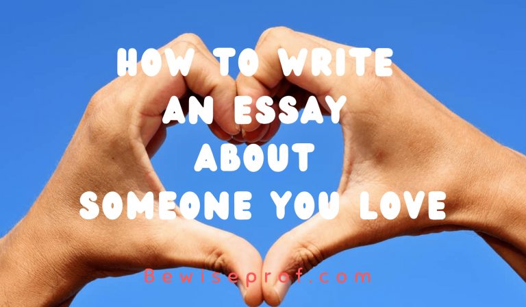How to write an essay about someone you love
