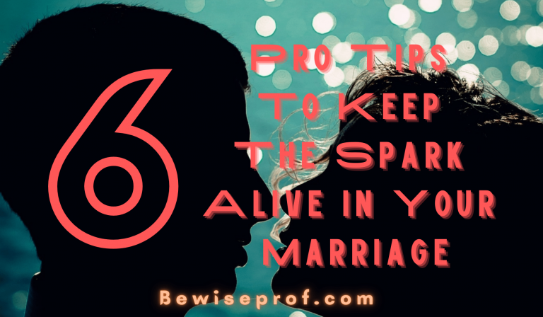 6 Pro Tips To Keep The Spark Alive In Your Marriage