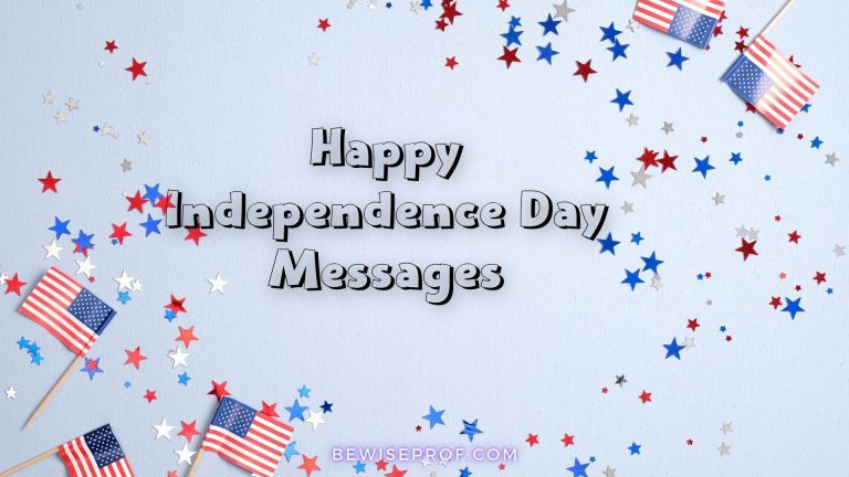Happy Independence Day Messages | Be Wise Professor